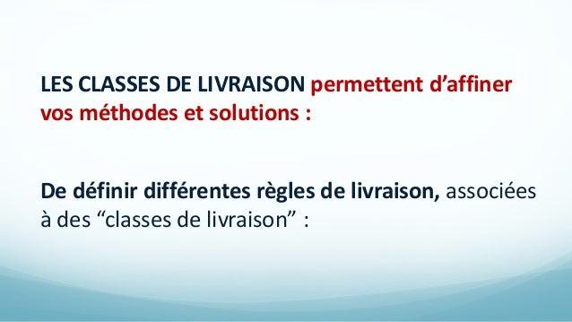 CES CLASSES DE LIVRAISON SONT ENSUITE ASSOCIÉES À DES PRODUITS