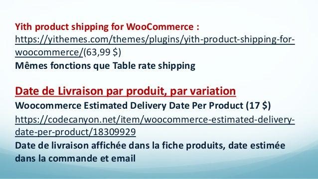 Pour les livraisons gratuites : WooCommerce advanced free shipping (gratuit) https://wordpress.org/plugins/woocommerce-adv...