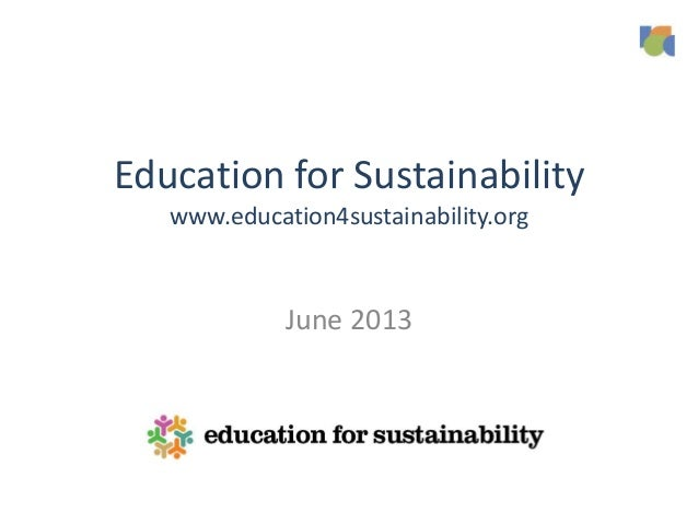 Education for Sustainability www.education4sustainability.org June 2013