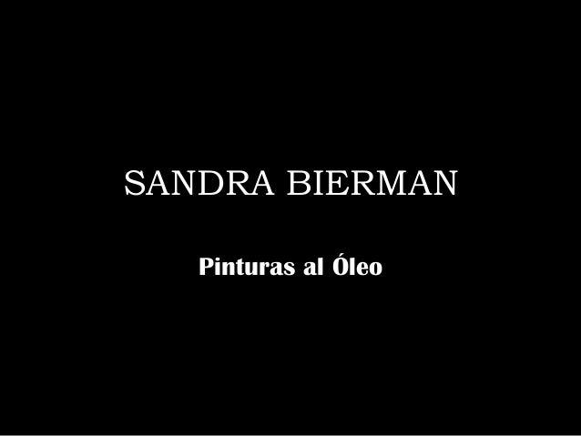 SANDRA BIERMAN Pinturas al Óleo