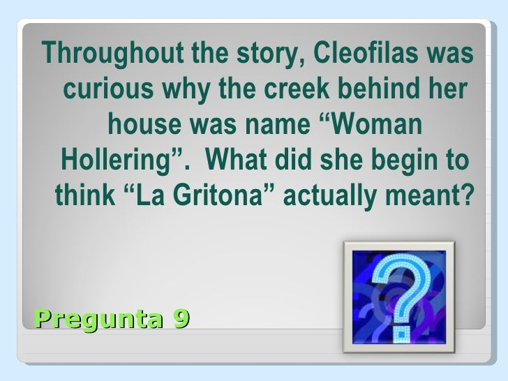 hollering creek essay Woman hollering creek and other stories is a book of short stories published in  1991 by san antonio-based mexican-american writer sandra cisneros.