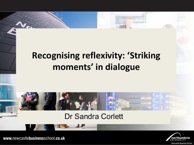 Recognising reflexivity: 'Striking Click to edit Master title style moments' in dialogue Click to edit Master subtitle sty...