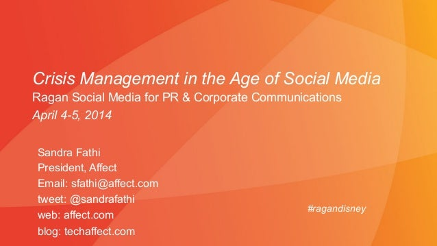 Crisis Management in the Age of Social Media Sandra Fathi President, Affect Email: sfathi@affect.com tweet: @sandrafathi w...