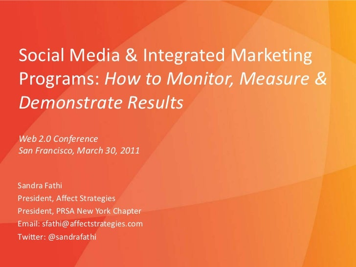 Social Media & Integrated Marketing Programs: How to Monitor, Measure & Demonstrate Results<br />Web 2.0 Conference<br />S...