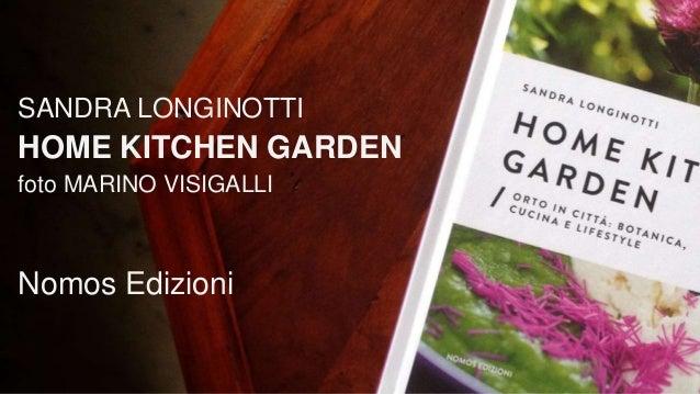 SANDRA LONGINOTTI HOME KITCHEN GARDEN foto MARINO VISIGALLI Nomos Edizioni