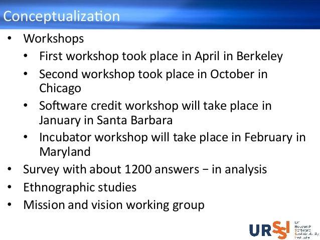 ConceptualizaHon • Workshops • FirstworkshoptookplaceinAprilinBerkeley • SecondworkshoptookplaceinOctobe...