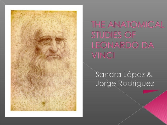 1. Introduction (p 1-8)2. Anatomy research (p 9- 14)3. Anatomical drawings of Leonardo: acomparison with nowadays knowledg...