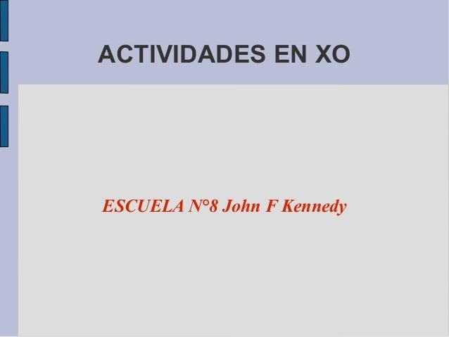 ACTIVIDADES EN XO ESCUELA N°8 John F Kennedy