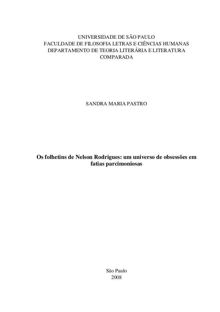 UNIVERSIDADE DE SÃO PAULO  FACULDADE DE FILOSOFIA LETRAS E CIÊNCIAS HUMANAS   DEPARTAMENTO DE TEORIA LITERÁRIA E LITERATUR...