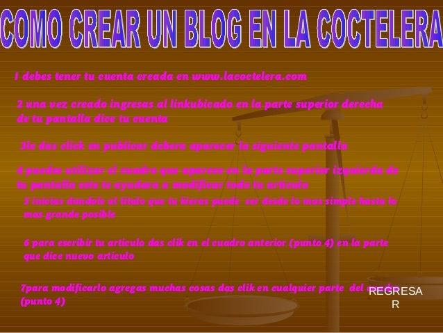 1 debes tener tu cuenta creada en www.lacoctelera.com 2 una vez creado ingresas al linkubicado en la parte superior derech...