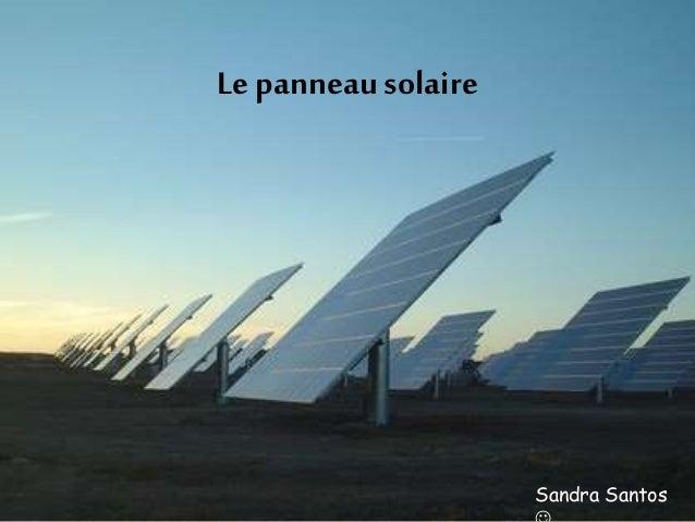 Le panneau solaire Sandra Santos