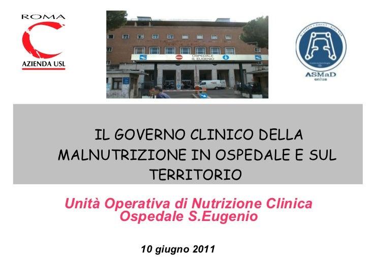 Unità Operativa di Nutrizione Clinica Ospedale S.Eugenio <ul><ul><li>IL GOVERNO CLINICO DELLA MALNUTRIZIONE IN OSPEDALE E ...