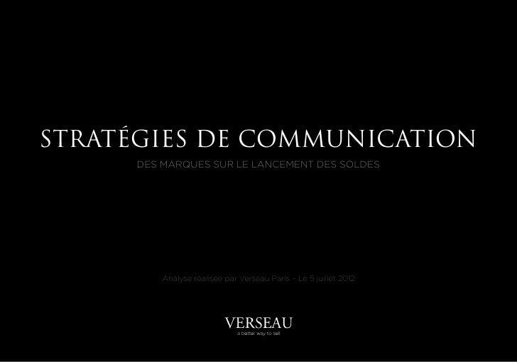 STRATÉGIES DE COMMUNICATION      DES MARQUES SUR LE LANCEMENT DES SOLDES          Analyse réalisée par Verseau Paris – Le ...