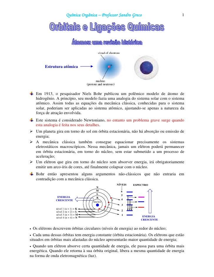 Química Orgânica – Professor Sandro Greco                        1                Estrutura atômica          Em 1913, o pe...