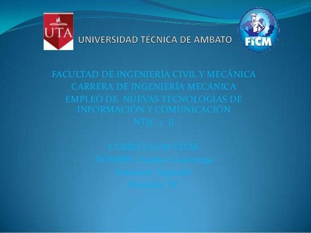 FACULTAD DE INGENIERÍA CIVIL Y MECÁNICA    CARRERA DE INGENIERÍA MECÁNICA   EMPLEO DE NUEVAS TECNOLOGIAS DE     INFORMACIÓ...