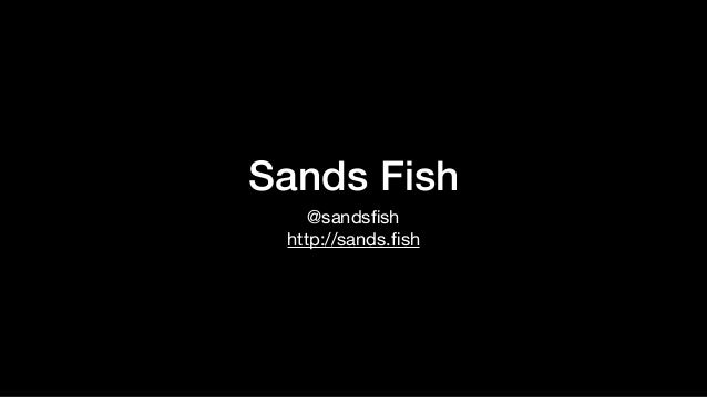 Sands Fish @sandsfish  http://sands.fish