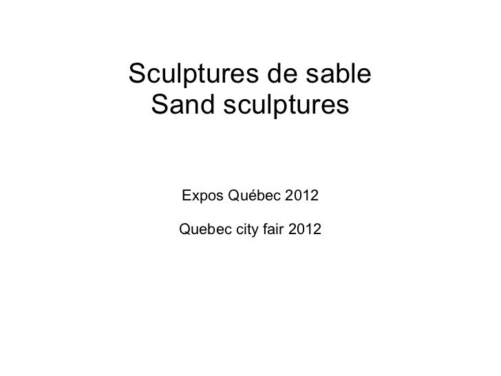 Sculptures de sable Sand sculptures    Expos Québec 2012   Quebec city fair 2012