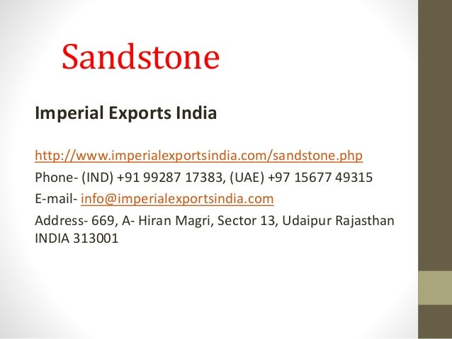 Sandstone Imperial Exports India http://www.imperialexportsindia.com/sandstone.php Phone- (IND) +91 99287 17383, (UAE) +97...