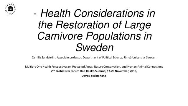- Health Considerations in the Restoration of Large Carnivore Populations in Sweden Camilla Sandström, Associate professor...