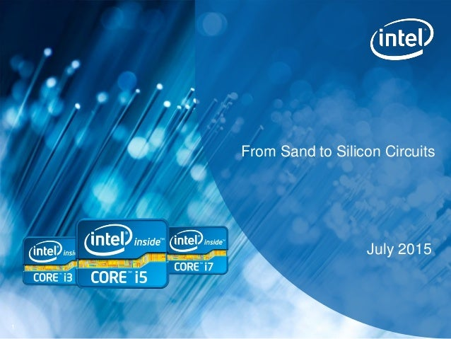1 From Sand to Silicon Circuits July 2015