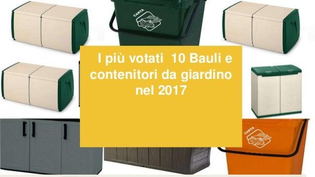 i pi votati 10 bauli e contenitori da giardino nel 2017