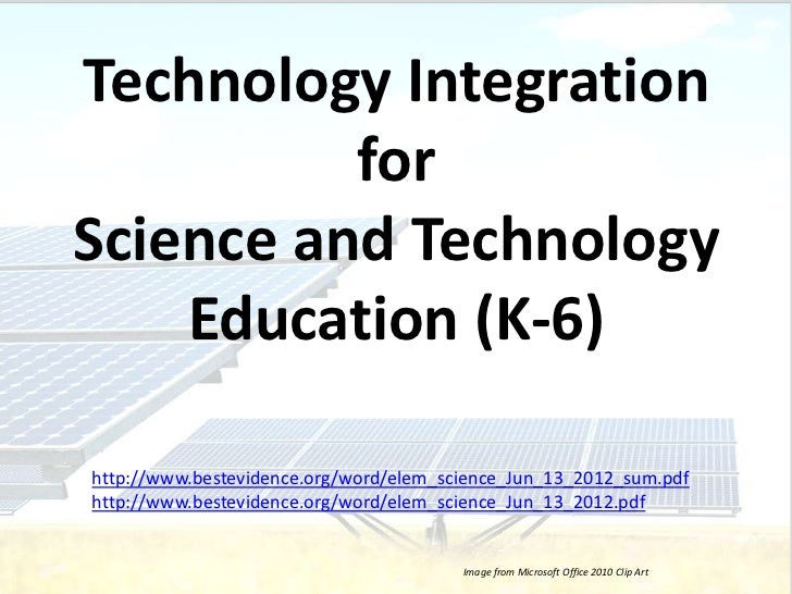 Technology Integration          forScience and Technology    Education (K-6)http://www.bestevidence.org/word/elem_science_...