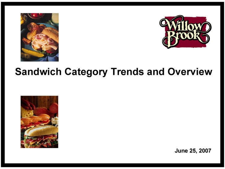 Sandwich Category Trends and Overview June 25, 2007