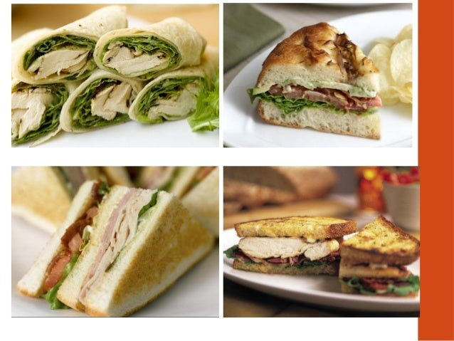 Foundation on which sandwich is built •Options  Pullman loaves (white, wheat, rye)  Tight crumb - helps prevent crumblin...