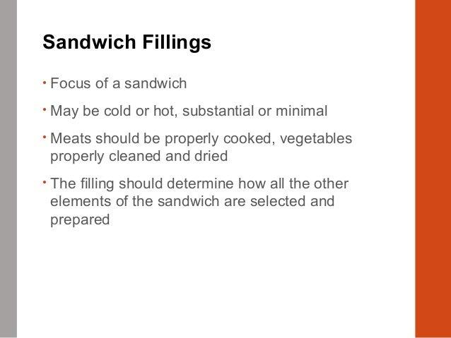 • Filling options • Sliced, roasted, or simmered meats (beef, corned beef, pastrami, turkey, ham, pâtés, sausages) • Slice...