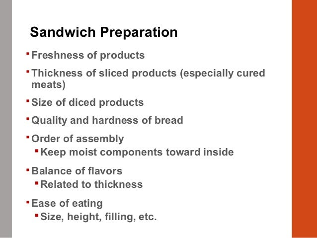  Freshness of products  Thickness of sliced products (especially cured meats)  Size of diced products  Quality and har...