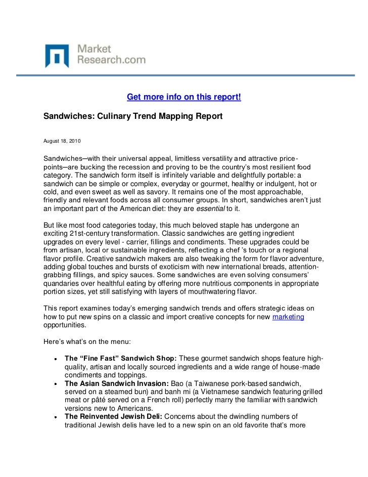 Get more info on this report!Sandwiches: Culinary Trend Mapping ReportAugust 18, 2010Sandwiches─with their universal appea...