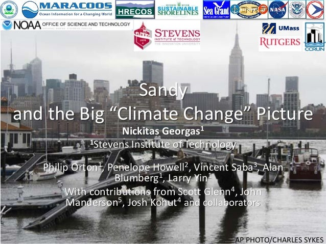 "Sandyand the Big ""Climate Change"" PictureNickitas Georgas11Stevens Institute of TechnologyPhilip Orton1, Penelope Howell2,..."