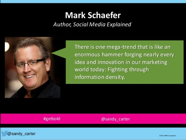 Mark Schaefer Author, Social Media Explained There is one mega-trend that is like an enormous hammer forging nearly every ...