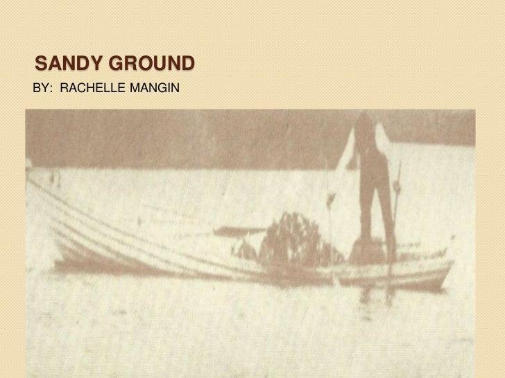SANDY GROUNDBY: RACHELLE MANGIN