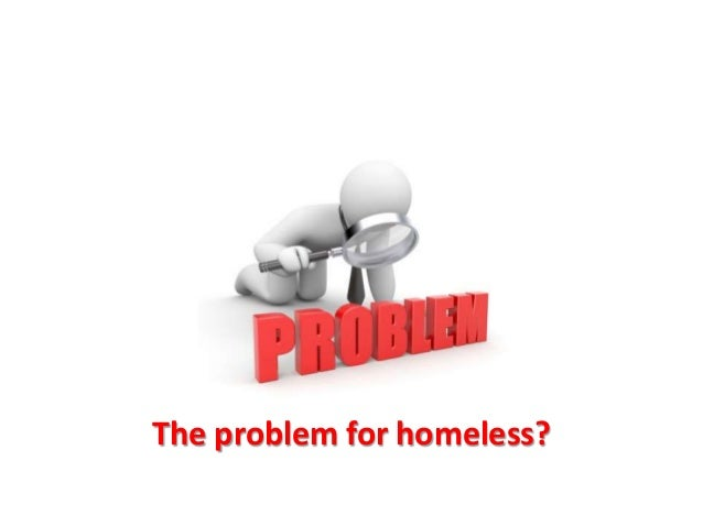 Solving the problem of the homeless