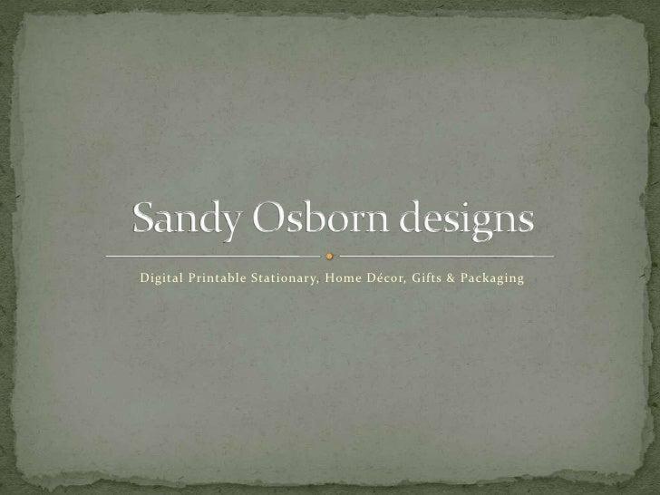 Digital Printable Stationary, Home Décor, Gifts & Packaging<br />Sandy Osborn designs<br />