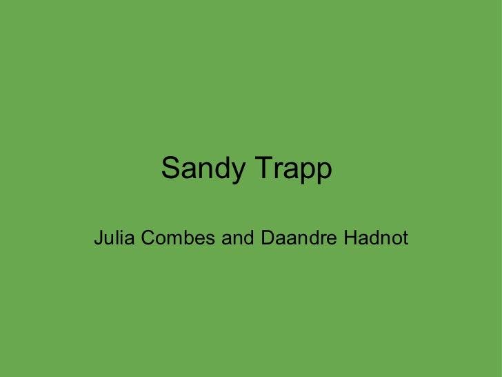 Sandy Trapp  Julia Combes and Daandre Hadnot