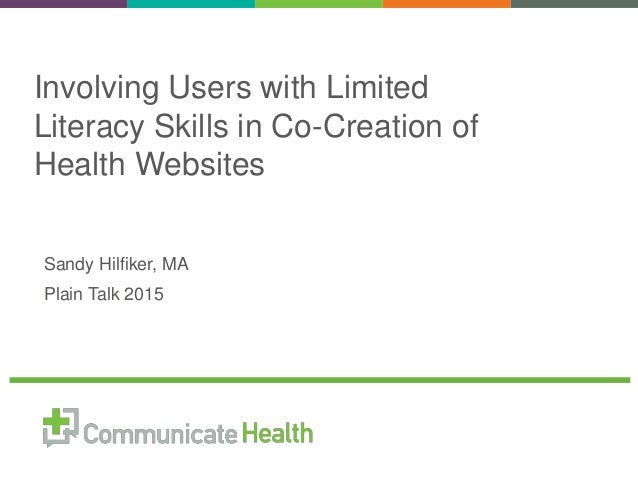 Sandy Hilfiker, MA Plain Talk 2015 Involving Users with Limited Literacy Skills in Co-Creation of Health Websites