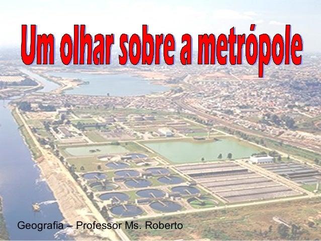 Geografia – Professor Ms. Roberto