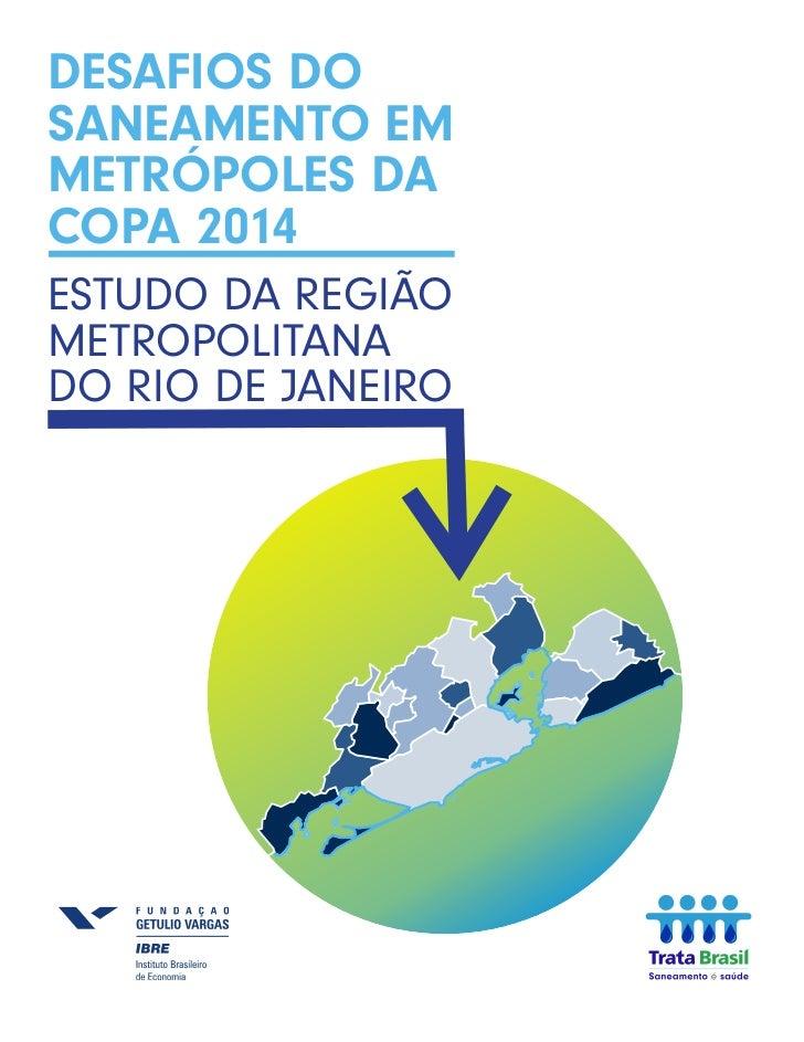 DESAFIOS DOSANEAMENTO EMMETRÓPOLES DACOPA 2014ESTUDO DA REGIÃOMETROPOLITANADO RIO DE JANEIRO