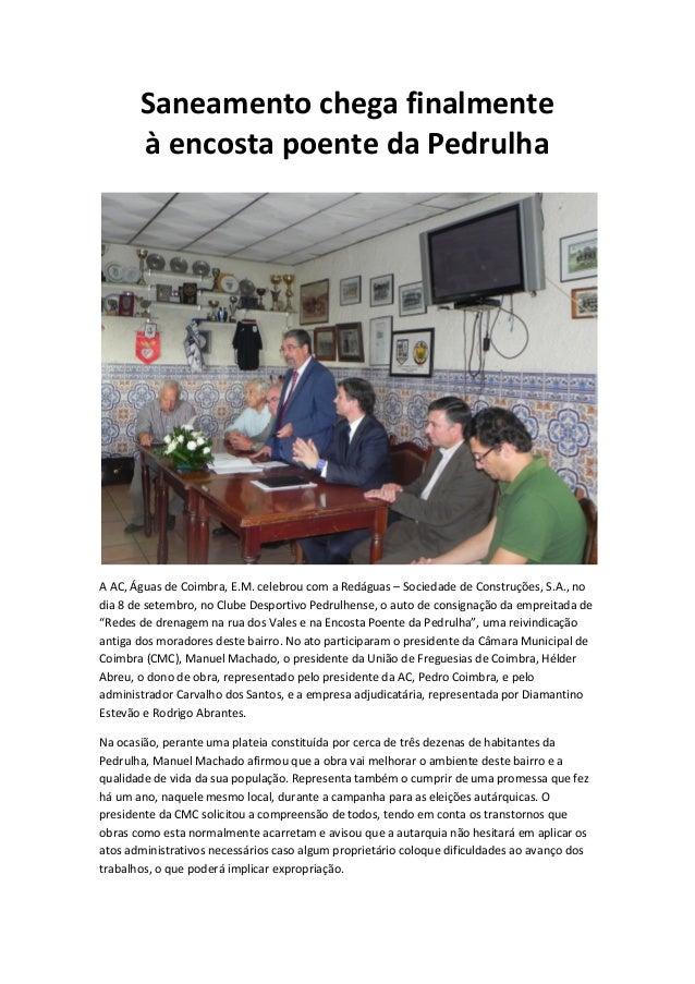 Saneamento chega finalmente à encosta poente da Pedrulha  A AC, Águas de Coimbra, E.M. celebrou com a Redáguas – Sociedade...