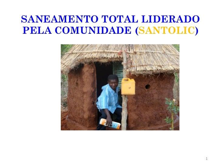 SANEAMENTO TOTAL LIDERADOPELA COMUNIDADE (SANTOLIC)                             1