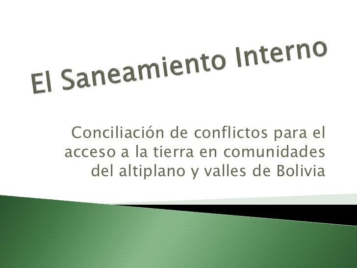 Conciliación de conflictos para el acceso a la tierra en comunidades    del altiplano y valles de Bolivia