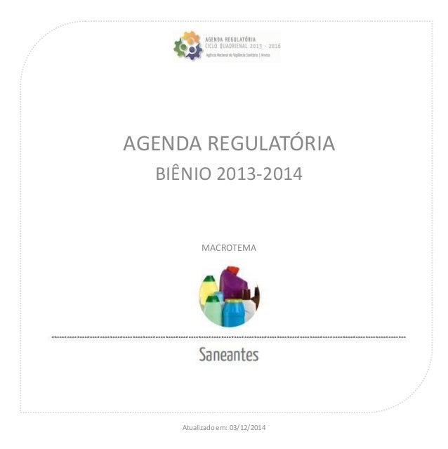 AGENDA REGULATÓRIA BIÊNIO 2013-2014 MACROTEMA Atualizado em: 03/12/2014