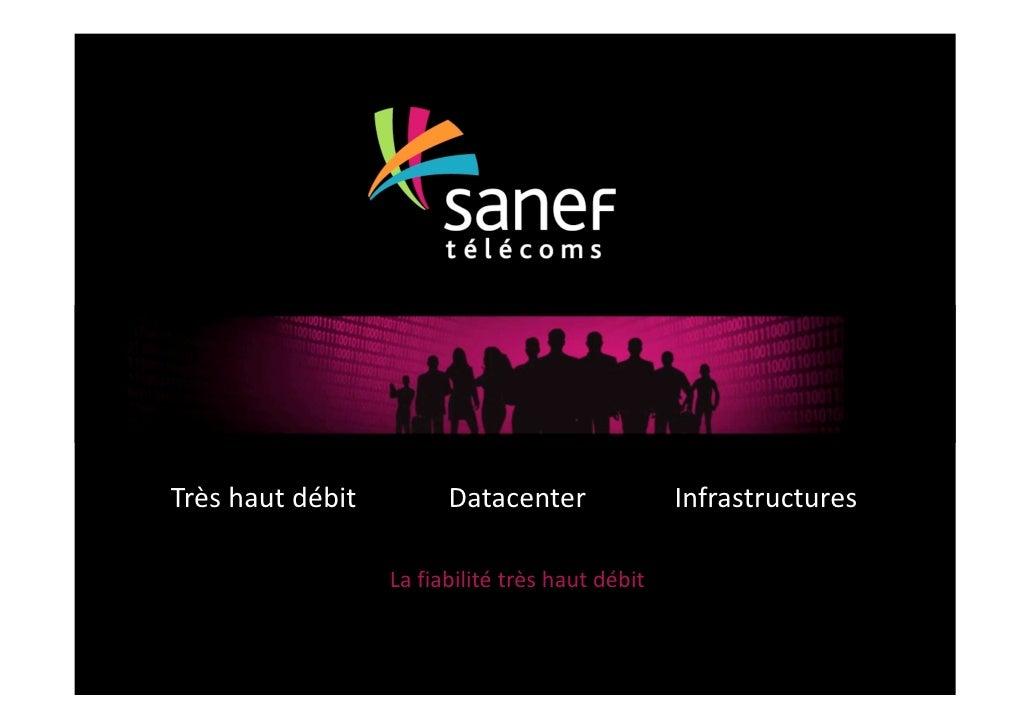 Très haut débit         Datacenter               Infrastructures                  La fiabilité très haut débit