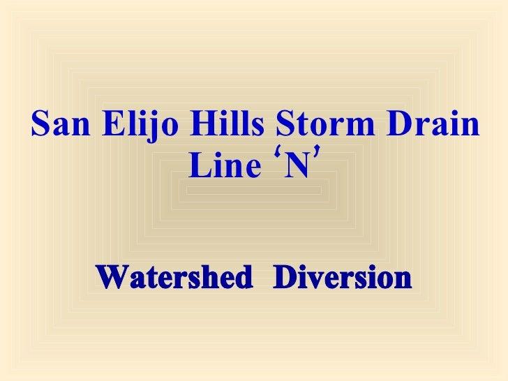 San Elijo Hills Storm Drain Line 'N' Watershed Diversion