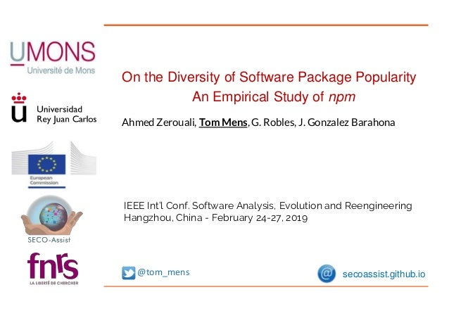 On the Diversity of Software Package Popularity An Empirical Study of npm Ahmed Zerouali, Tom Mens, G. Robles, J. Gonzalez...