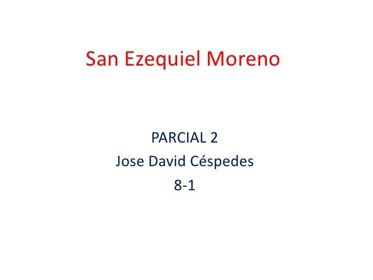 San Ezequiel Moreno       PARCIAL 2  Jose David Céspedes          8-1