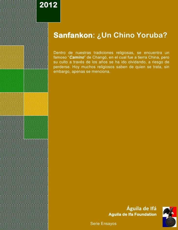 """2012   Sanfankon: ¿Un Chino Yoruba?   Dentro de nuestras tradiciones religiosas, se encuentra un   famoso """"Camino"""" de Chan..."""