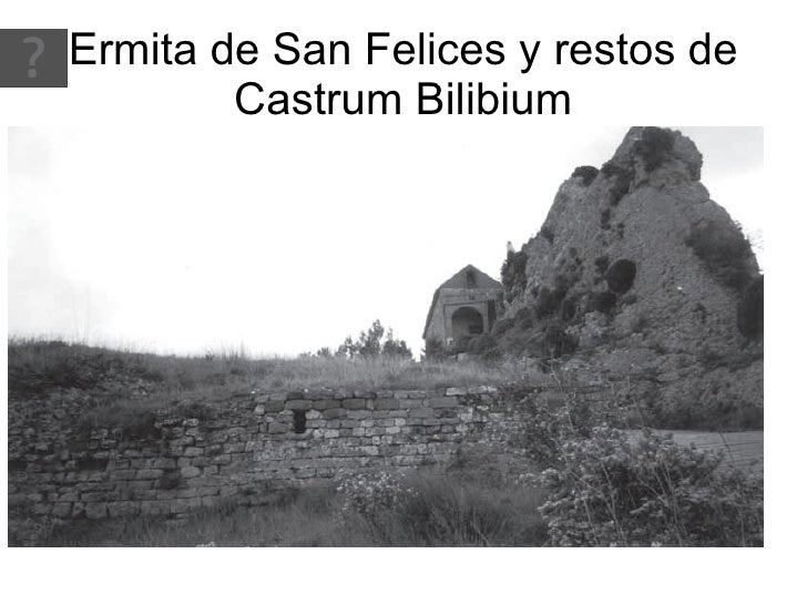 Ermita de San Felices y restos de Castrum Bilibium